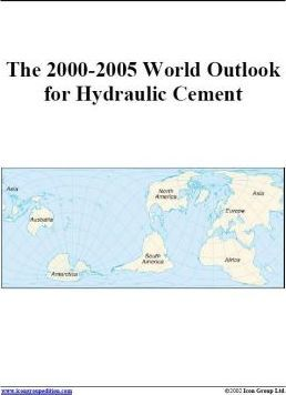 The 2000-2005 World Outlook for Hydraulic Cement