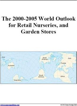The 2000-2005 World Outlook for Retail Nurseries, and Garden Stores