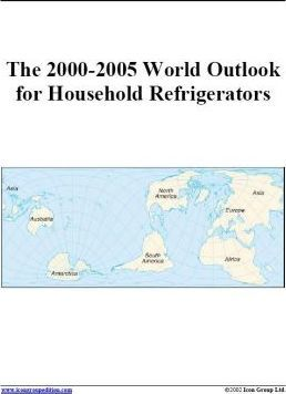 The 2000-2005 World Outlook for Household Refrigerators