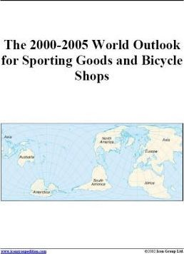 The 2000-2005 World Outlook for Sporting Goods and Bicycle Shops