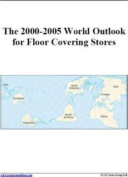 The 2000-2005 World Outlook for Floor Covering Stores