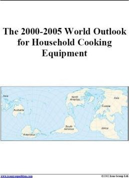 The 2000-2005 World Outlook for Household Cooking Equipment