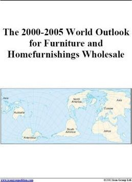 The 2000-2005 World Outlook for Furniture and Homefurnishings Wholesale