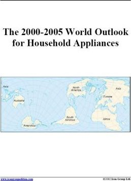 The 2000-2005 World Outlook for Household Appliances