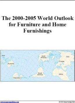 The 2000-2005 World Outlook for Furniture and Home Furnishings