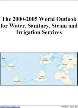 The 2000-2005 World Outlook for Water, Sanitary, Steam and Irrigation Services