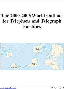 The 2000-2005 World Outlook for Telephone and Telegraph Facilities