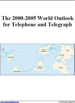 The 2000-2005 World Outlook for Telephone and Telegraph