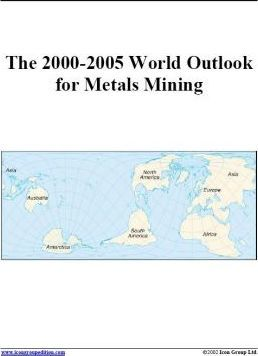 The 2000-2005 World Outlook for Metals Mining