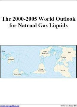 The 2000-2005 World Outlook for Natrual [Sic] Gas Liquids