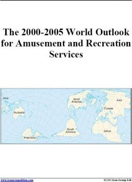 The 2000-2005 World Outlook for Amusement and Recreation Services