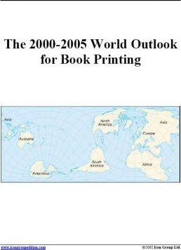 The 2000-2005 World Outlook for Book Printing