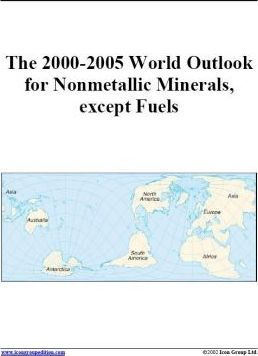 The 2000-2005 World Outlook for Nonmetallic Minerals, Except Fuels