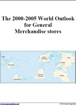 The 2000-2005 World Outlook for General Merchandise Stores