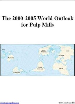The 2000-2005 World Outlook for Pulp Mills