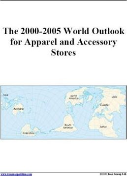 The 2000-2005 World Outlook for Apparel and Accessory Stores
