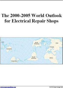 The 2000-2005 World Outlook for Electrical Repair Shops