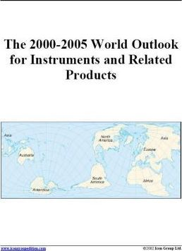 The 2000-2005 World Outlook for Instruments and Related Products