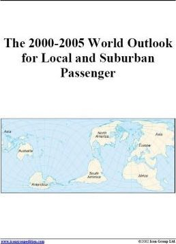 The 2000-2005 World Outlook for Local and Suburban Passenger