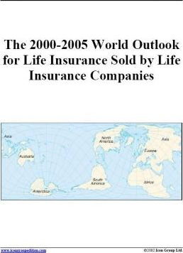 The 2000-2005 World Outlook for Life Insurance Sold by Life Insurance Companies