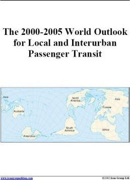 The 2000-2005 World Outlook for Local and Interurban Passenger Transit