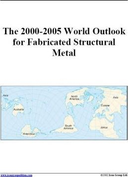 The 2000-2005 World Outlook for Fabricated Structural Metal