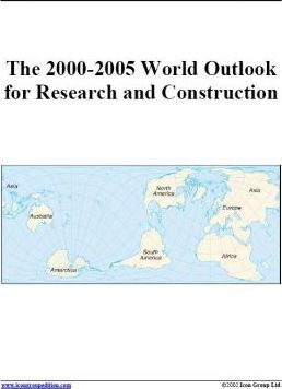 The 2000-2005 World Outlook for Research and Construction