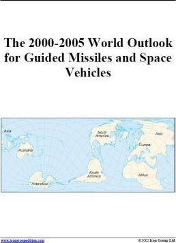 The 2000-2005 World Outlook for Guided Missiles and Space Vehicles