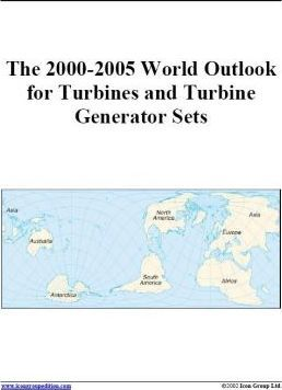 The 2000-2005 World Outlook for Turbines and Turbine Generator Sets