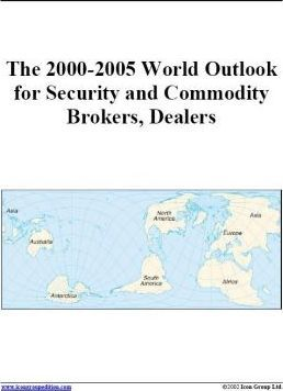 The 2000-2005 World Outlook for Security and Commodity Brokers, Dealers