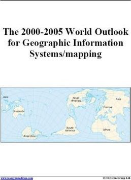 The 2000-2005 World Outlook for Geographic Information Systems/Mapping