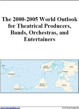 The 2000-2005 World Outlook for Theatrical Producers, Bands, Orchestras, and Entertainers