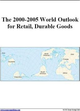 The 2000-2005 World Outlook for Retail, Durable Goods
