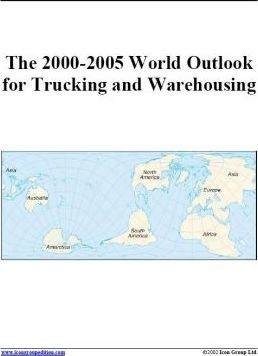 The 2000-2005 World Outlook for Trucking and Warehousing
