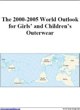 The 2000-2005 World Outlook for Girls' and Children's Outerwear