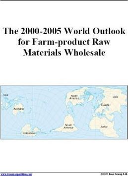 The 2000-2005 World Outlook for Farm-Product Raw Materials Wholesale