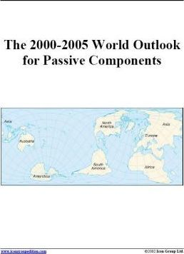 The 2000-2005 World Outlook for Passive Components