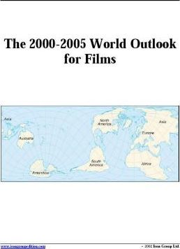 The 2000-2005 World Outlook for Films