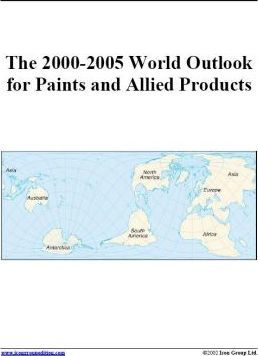 The 2000-2005 World Outlook for Paints and Allied Products