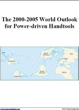 The 2000-2005 World Outlook for Power-Driven Handtools