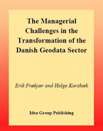 The Managerial Challenges in the Transformation of the Danish Geodata Sector