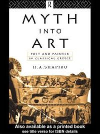 Myth into art : poet and painter in classical Greece