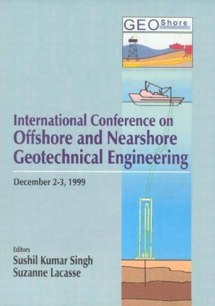 Geoshore International Conference on Offshore and Nearshore Geotechnical Engineering, December 2-3, 1999