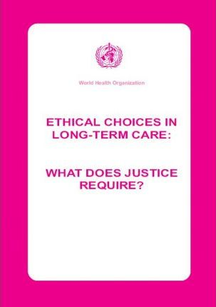 Ethical Choices in Long-Term Care