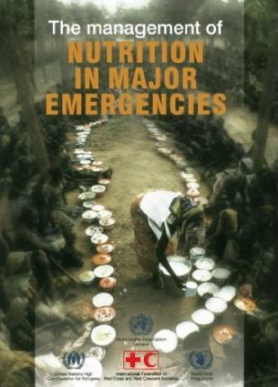 The Management of Nutrition in Major Emergencies