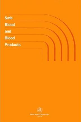 Safe Blood and Blood Products