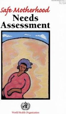 Safe Motherhood Needs Assessment