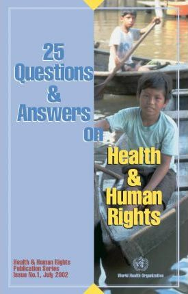 25 Questions & Answers on Health & Human Rights