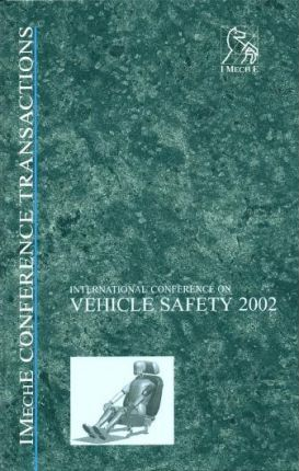 International Conference on Vehicle Safety 2002
