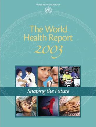 The World Health Report 2003